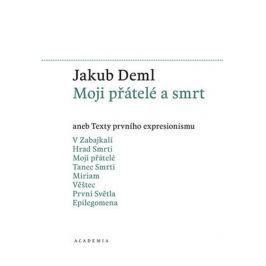 Deml Jakub: Moji přátelé a smrt