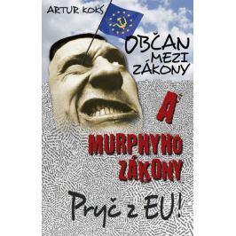 Koks Artur: Občan mezi zákony a Murphyho zákony / Pryč z EU!