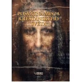 Tarallo Pietro: Posvátná místa křesťanského světa