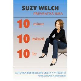 Welch Suzy: 10 minut, 10 měsíců, 10 let - Převratná idea