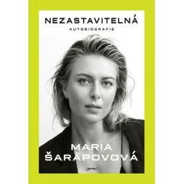 Šarapovová Maria: Nezastavitelná - Autobiografie