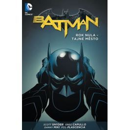 Snyder Scott, Capullo Greg: Batman - Rok nula – Tajné město