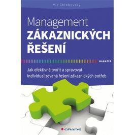 Chlebovský Vít: Management zákaznických řešení - Jak efektivně tvořit a spravovat individualizovaná