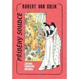 van Gulik Robert: Záhada čínského hřebíku-Příběhy soudce Ti
