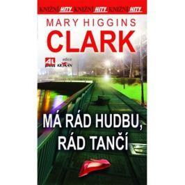 Higgins Clarková Mary: Má rád hudbu, rád tančí