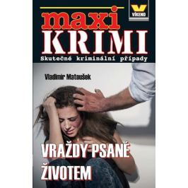 Matoušek Vladimír: Maxi krimi - Vraždy psané životem