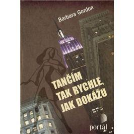 Gordon Barbara: Tančím tak rychle, jak dokážu