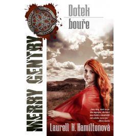 Hamiltonová Laurell K.: Merry Gentry 5 - Dotek bouře