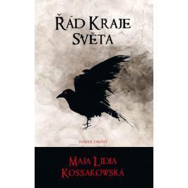 Kossakowska Maja Lidia: Řád Kraje Světa - svazek druhý