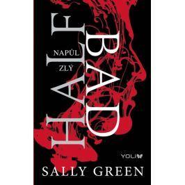 Green Sally: Half Bad 1: Napůl zlý