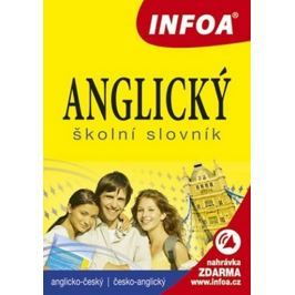 kolektiv autorů: Anglický školní slovník (A-Č, Č-A) INFOA
