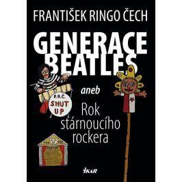 Čech František Ringo: Generace Beatles 1 aneb Rok stárnoucího rockera