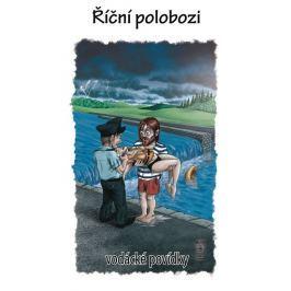 Kenyho VOLEJ (sdružení vodáckých autorů): Říční polobozi - vodácké povídky