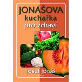 Jonáš Josef: Jonášova kuchařka pro zdraví