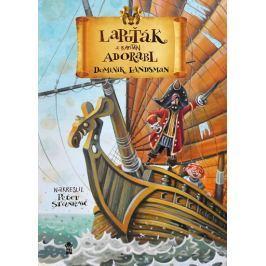 Landsman Dominik: Lapuťák a kapitán Adorabl