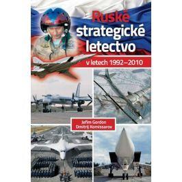 Gordon Jefim, Komissarov Dmitrij,: Ruské strategické letectvo v letech 1992–2010