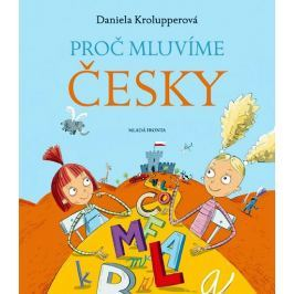 Krolupperová Daniela: Proč mluvíme česky