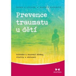Levine Peter A., Klineová Maggie: Prevence traumatu u dětí - Průvodce k obnovení důvěry, vitality a