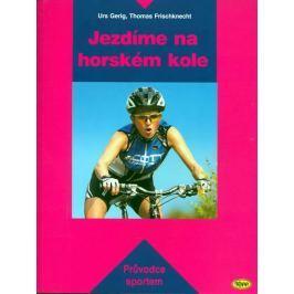 Gerig,Frischknecht: Jezdíme na horském kole