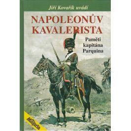 Kovařík Jiří: Napoleonův Kavalerista - Paměti kapitána Parquina