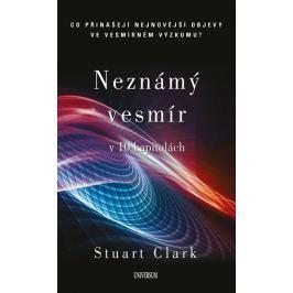 Clark Stuart: Neznámý vesmír v 10 kapitolách