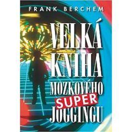 Berchem Frank: Velká kniha mozkového super joggingu