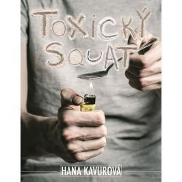 Kavurová Hana: Toxický squat
