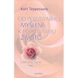 Tepperwein Kurt: Od pozitivního myšlení k pozitivnímu životu - Uskutečnění