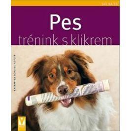 Schlegl-Kofler Katharina: Pes - trénink s klikrem - Jak na to