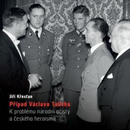 Křesťan Jiří: Případ Václava Talicha. K problému národní očisty a českého heroismu