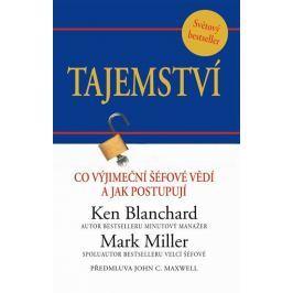 Blanchard Ken, Miller Mark,: Tajemství - Co výjimeční šéfové vědí a jak postupují