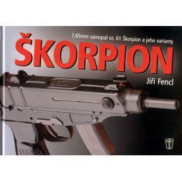 Fencl Jiří: Škorpion - 7,65 mm samopal vz. 61 Škorpi