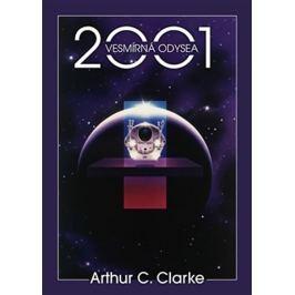 Clarke Arthur C.: 2001: Vesmírná odysea