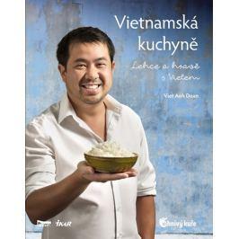 Doan Viet Anh: Vietnamská kuchyně – Lehce a hravě s Vietem