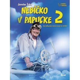 Žídek Jaroslav: Nebíčko v papuľke 2 - Ani šéfkuchár nemá recept na všetko! (slovensky)