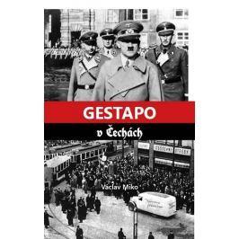 Miko Václav: Gestapo v Čechách