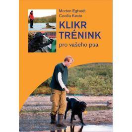 Egtvedt Morten, Koeste Cecilie: Klikrtrénink pro vašeho psa
