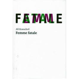 Kratochvil Jiří: Femme fatale