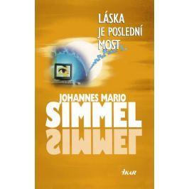 Simmel Johannes Mario: Láska je poslední most
