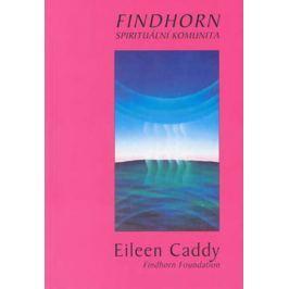 Caddy Eileen: Findhorn - Spirituální komunita