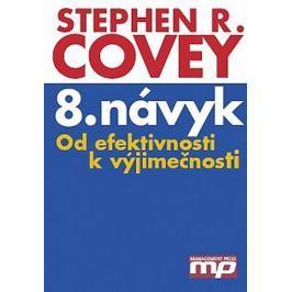 Covey Stephen R.: 8. návyk - Od efektivnosti k výjimečnost