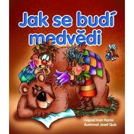 Karas Ivan: Jak se budí medvědi