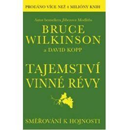 Wilkinson Bruce: Tajemství vinné révy