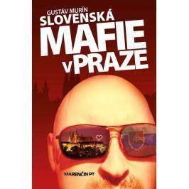 Murín Gustáv: Slovenská mafie v Praze
