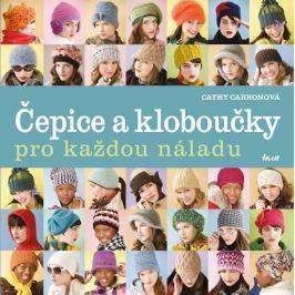 Carronová Cathy: Čepice a kloboučky pro každou náladu