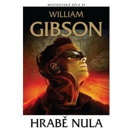 Gibson William: Hrabě nula - Mistrovská díla science fiction