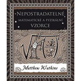 Watkins Matthew: Nepostradatelné matematické a fyzikální vzorce