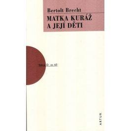Brecht Bertolt: Matka Kuráž a její děti