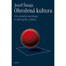 Šmajs Josef: Ohrožená kultura - Od evoluční ontologie k ekologické politice