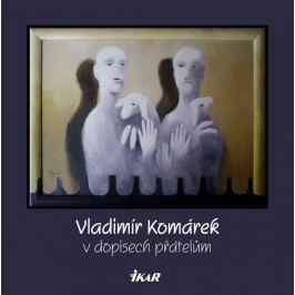 Ebr Vratislav, Rambousková Zdeňka: Vladimír Komárek v dopisech přátelům